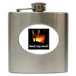 Need I Say More 6 9 - Hip Flask (6 oz)