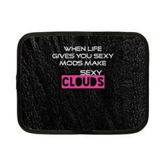 When Life Gives You Sexy Mods  Netbook Sleeve (small) by OCDesignss