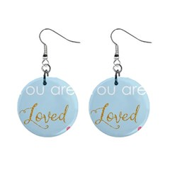 You Are Loved 1  Button Earrings by Kathrinlegg