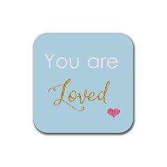 You Are Loved Rubber Square Coaster (4 Pack) by Kathrinlegg