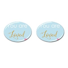 You Are Loved Cufflinks (oval) by Kathrinlegg