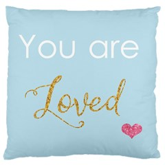 You Are Loved Large Cushion Case (two Sides) by Kathrinlegg