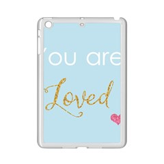 You Are Loved Apple Ipad Mini 2 Case (white)