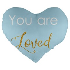You Are Loved Large 19  Premium Heart Shape Cushion by Kathrinlegg