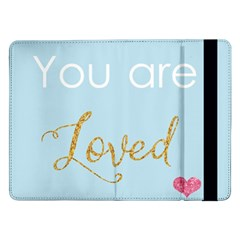 You Are Loved Samsung Galaxy Tab Pro 12 2  Flip Case by Kathrinlegg