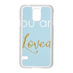 You Are Loved Samsung Galaxy S5 Case (white) by Kathrinlegg