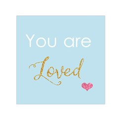 You Are Loved Small Satin Scarf (square) by Kathrinlegg