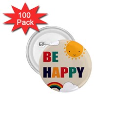Be Happy 1 75  Button (100 Pack) by Kathrinlegg