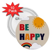 Be Happy 2.25  Button (10 pack) by Kathrinlegg