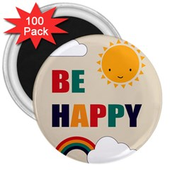 Be Happy 3  Button Magnet (100 Pack) by Kathrinlegg