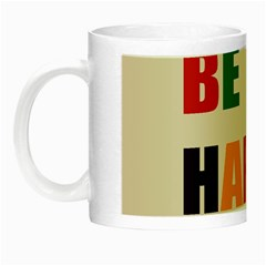 Be Happy Glow In The Dark Mug by Kathrinlegg