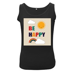 Be Happy Women s Tank Top (black) by Kathrinlegg