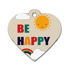 Be Happy Dog Tag Heart (one Sided)  by Kathrinlegg