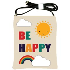 Be Happy Shoulder Sling Bag by Kathrinlegg