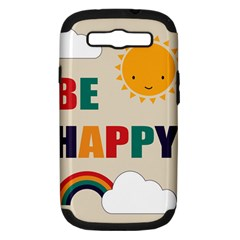Be Happy Samsung Galaxy S Iii Hardshell Case (pc+silicone) by Kathrinlegg
