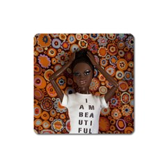 I Am Beautiful   Nzinga Magnet (square) by tiffanygholar