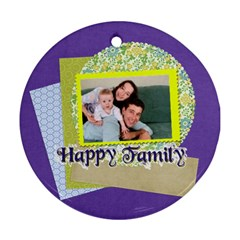 Family By Joely   Round Ornament (two Sides)   Jqiidiyibl37   Www Artscow Com Back