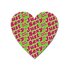 Just Sexy Quote Typographic Pattern Heart Magnet by dflcprints