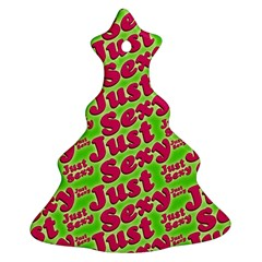 Just Sexy Quote Typographic Pattern Ornament (christmas Tree) by dflcprints