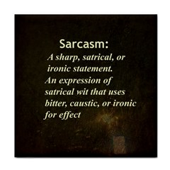 Sarcasm  Tile Coasters by LokisStuffnMore