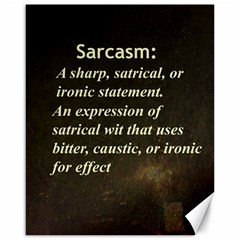 Sarcasm  Canvas 16  X 20   by LokisStuffnMore