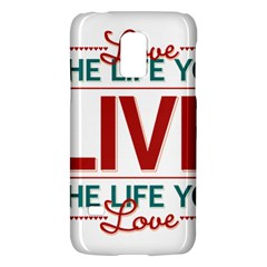Love The Life You Live Galaxy S5 Mini by theimagezone