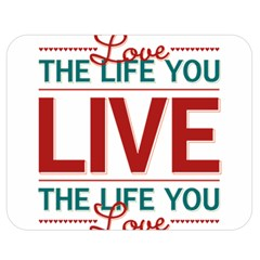 Love The Life You Live Double Sided Flano Blanket (medium)  by theimagezone