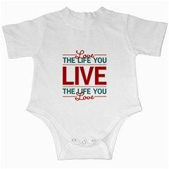 Love The Life You Live Infant Creepers by theimagezone