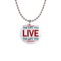 Love The Life You Live Button Necklaces by theimagezone