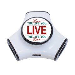Love The Life You Live 3 Port Usb Hub by theimagezone