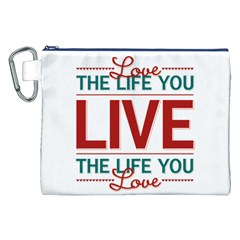 Love The Life You Live Canvas Cosmetic Bag (xxl)  by theimagezone
