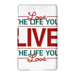 Love The Life You Live Samsung Galaxy Tab S (8 4 ) Hardshell Case  by theimagezone