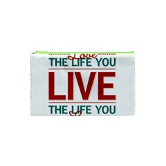 Love The Life You Live Cosmetic Bag (xs) by theimagezone