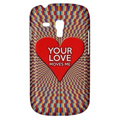 Your Love Moves Me Samsung Galaxy S3 Mini I8190 Hardshell Case by theimagezone