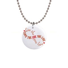 Live The Life You Love Button Necklaces by theimagezone