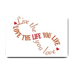Live The Life You Love Small Doormat  by theimagezone