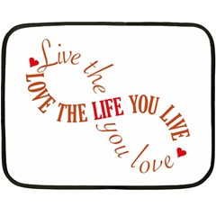 Live The Life You Love Double Sided Fleece Blanket (mini)  by theimagezone