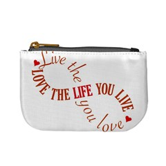 Live The Life You Love Mini Coin Purses by theimagezone