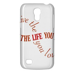 Live The Life You Love Galaxy S4 Mini by theimagezone