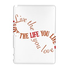 Live The Life You Love Samsung Galaxy Note 10 1 (p600) Hardshell Case by theimagezone