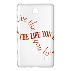 Live The Life You Love Samsung Galaxy Tab 4 (7 ) Hardshell Case  by theimagezone