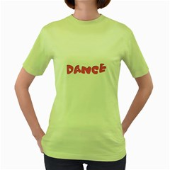 Pink Dance  Women s Green T-Shirt by OCDesignss