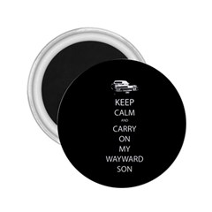Keep Calm And Carry On My Wayward Son 2 25  Button Magnet by TheFandomWard