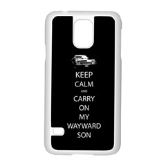 Keep Calm and Carry On My Wayward Son Samsung Galaxy S5 Case (White) by TheFandomWard
