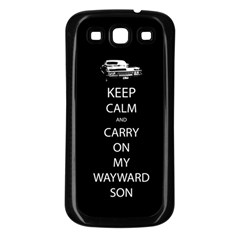 Keep Calm And Carry On My Wayward Son Samsung Galaxy S3 Back Case (black) by TheFandomWard
