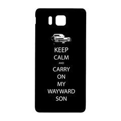 Keep Calm And Carry On My Wayward Son Samsung Galaxy Alpha Hardshell Back Case