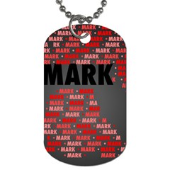 Mark Dog Tag (two Sides) by MoreColorsinLife
