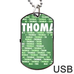 Thomas Dog Tag Usb Flash (two Sides)  by MoreColorsinLife