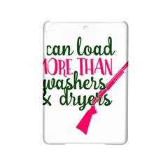 I Can Load More Than Washers And Dryers Ipad Mini 2 Hardshell Cases by CraftyLittleNodes