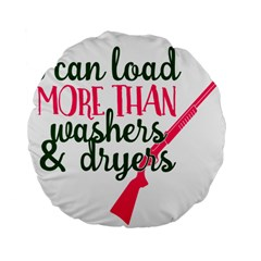 I Can Load More Than Washers And Dryers Standard 15  Premium Flano Round Cushions by CraftyLittleNodes